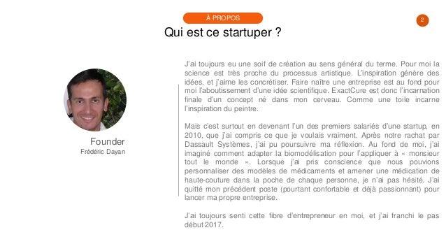 #PortraitDeStartuper #36 - Exactcure - Frédéric Dayan Slide 2