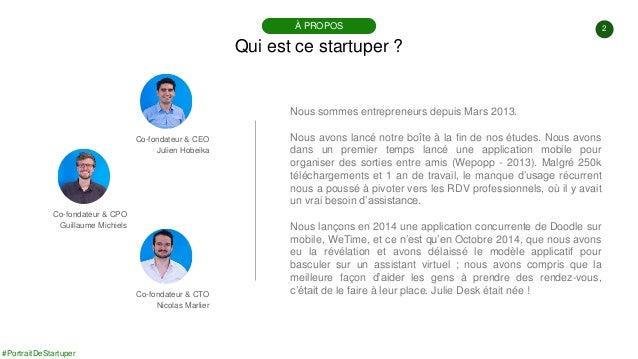 #PortraitDeStartuper #38 - Julie Desk - Julien Hobeika - Nicolas Marlier - Guillaume Michiels Slide 2
