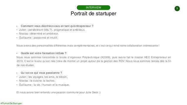 #PortraitDeStartuper #38 - Julie Desk - Julien Hobeika - Nicolas Marlier - Guillaume Michiels Slide 3