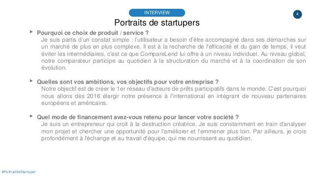 4 Portraits de startupers INTERVIEW #PortraitDeStartuper ▸ Pourquoi ce choix de produit / service ? Je suis partis d'un co...