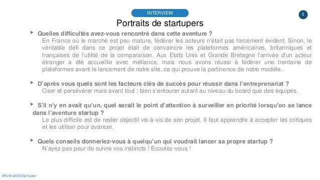 5 Portraits de startupers INTERVIEW #PortraitDeStartuper ▸ Quelles difficultés avez-vous rencontré dans cette aventure ? E...