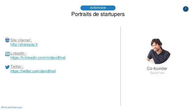 7 Portraits de startupers INTERVIEW Co-founder David Finel #PortraitDeStartuper Site internet : http://sharepay.fr LinkedI...