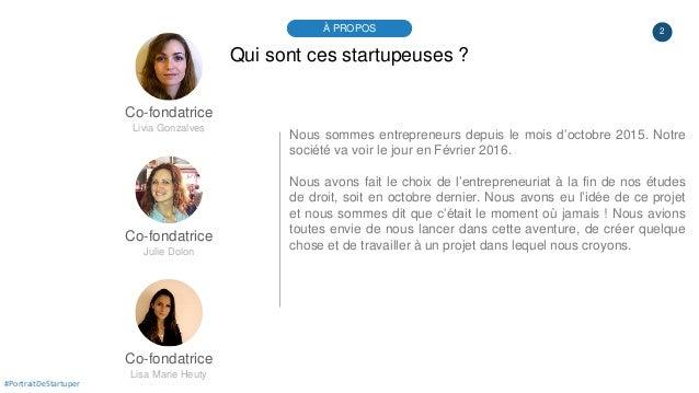 2À PROPOS #PortraitDeStartuper Qui sont ces startupeuses ? Co-fondatrice Julie Dolon Nous sommes entrepreneurs depuis le m...