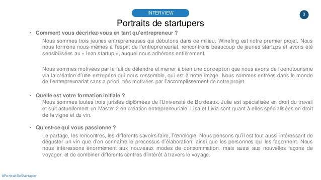3 Portraits de startupers INTERVIEW #PortraitDeStartuper ▸ Comment vous décririez-vous en tant qu'entrepreneur ? Nous somm...