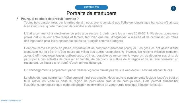 5 Portraits de startupers INTERVIEW #PortraitDeStartuper ▸ Pourquoi ce choix de produit / service ? Toutes trois passionné...