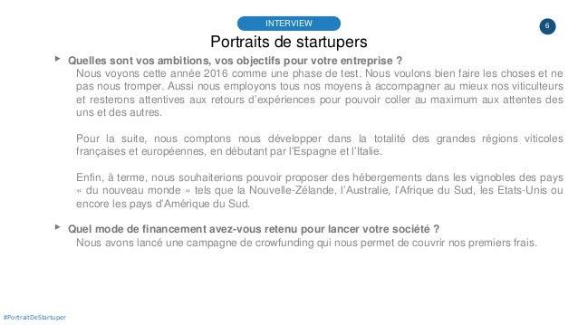 6 Portraits de startupers INTERVIEW #PortraitDeStartuper ▸ Quelles sont vos ambitions, vos objectifs pour votre entreprise...