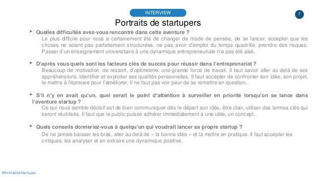 7 Portraits de startupers INTERVIEW #PortraitDeStartuper ▸ Quelles difficultés avez-vous rencontré dans cette aventure ? L...