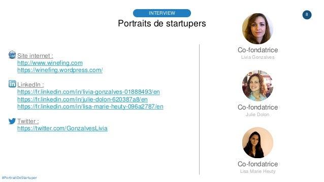 8 Portraits de startupers INTERVIEW #PortraitDeStartuper Site internet : http://www.winefing.com https://winefing.wordpres...