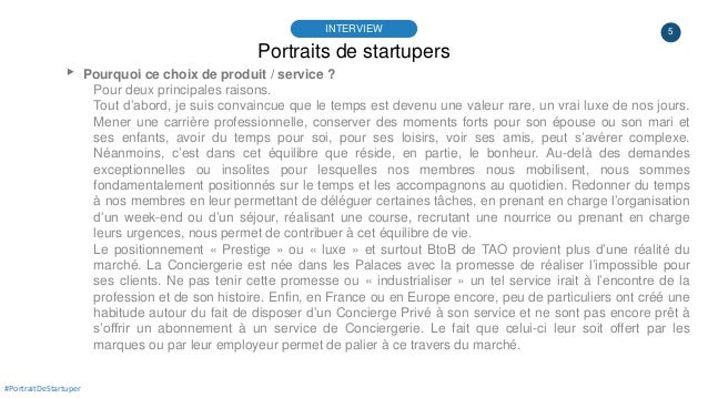 5 Portraits de startupers INTERVIEW #PortraitDeStartuper ▸ Pourquoi ce choix de produit / service ? Pour deux principales ...