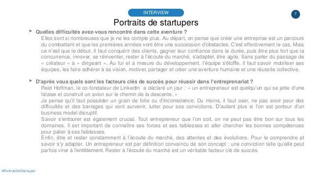 7 Portraits de startupers INTERVIEW #PortraitDeStartuper ▸ Quelles difficultés avez-vous rencontré dans cette aventure ? E...