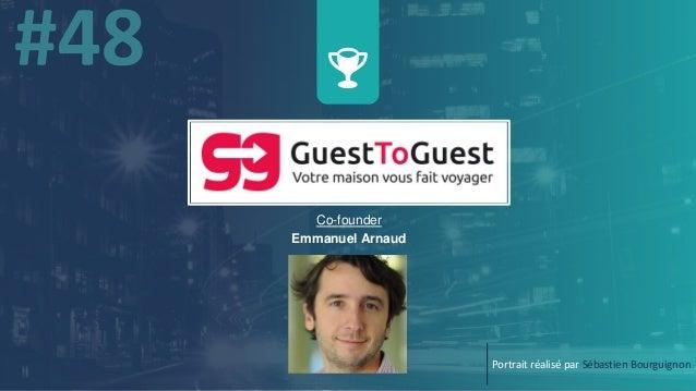 w Co-founder Emmanuel Arnaud Portrait réalisé par Sébastien Bourguignon
