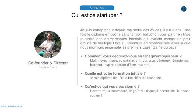 2À PROPOS #PortraitDeStartuper Qui est ce startuper ? Co-founder & Director Baptiste Frerot Je suis entrepreneur depuis ma...