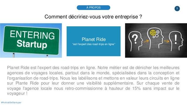 """3 Planet Ride """"est l'expert des road-trips en ligne"""" Planet Ride est l'expert des road-trips en ligne. Notre métier est de..."""
