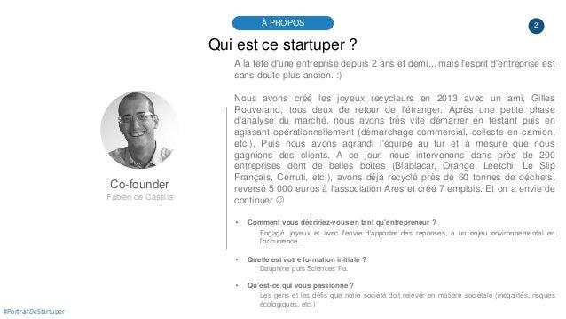 2À PROPOS #PortraitDeStartuper Qui est ce startuper ? Co-founder Fabien de Castilla A la tête d'une entreprise depuis 2 an...