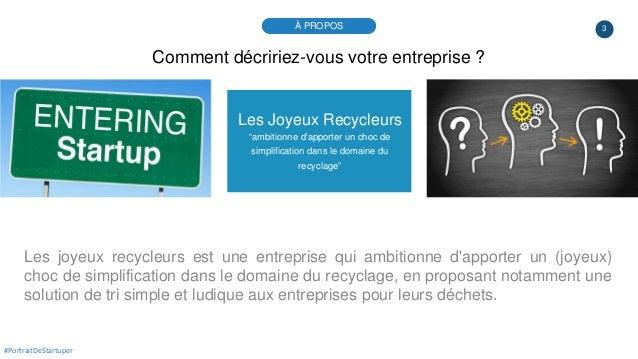 """3 Les Joyeux Recycleurs """"ambitionne d'apporter un choc de simplification dans le domaine du recyclage"""" Les joyeux recycleu..."""