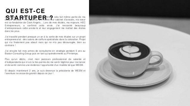 #PortraitDeStartuper #48 - WEEM - Leslie Garçon Slide 2