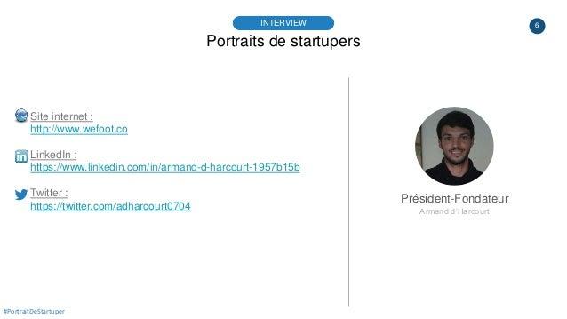 6 Portraits de startupers INTERVIEW Président-Fondateur Armand d'Harcourt #PortraitDeStartuper Site internet : http://www....