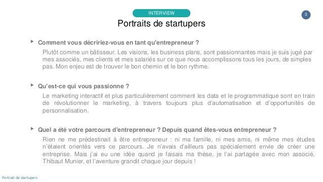 3 ▸ Comment vous décririez-vous en tant qu'entrepreneur ? Plutôt comme un bâtisseur. Les visions, les business plans, sont...