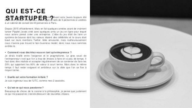 #PortraitDeStartuper #50 - Pipplet - Baptiste Derongs Slide 2