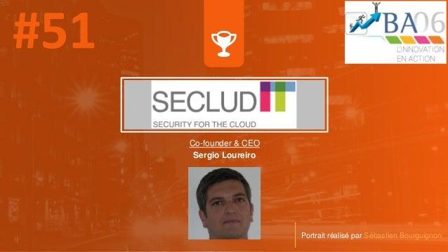 Co-founder & CEO Sergio Loureiro Portrait réalisé par Sébastien Bourguignon