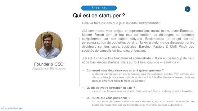 2À PROPOS #PortraitDeStartuper Qui est ce startuper ? Founder & CSO Augustin van Rijckevorsel Cela va faire dix ans que je...
