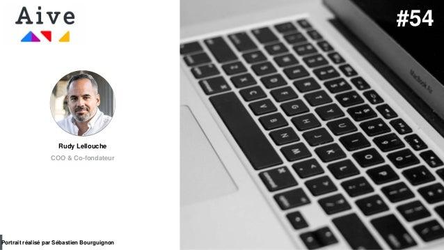#PortraitDeStartuper par Sébastien Bourguignon Rudy Lellouche COO & Co-fondateur Portrait réalisé par Sébastien Bourguigno...