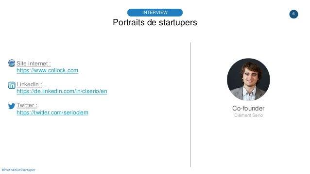 6 Portraits de startupers INTERVIEW Co-founder Clément Serio #PortraitDeStartuper Site internet : https://www.collock.com ...