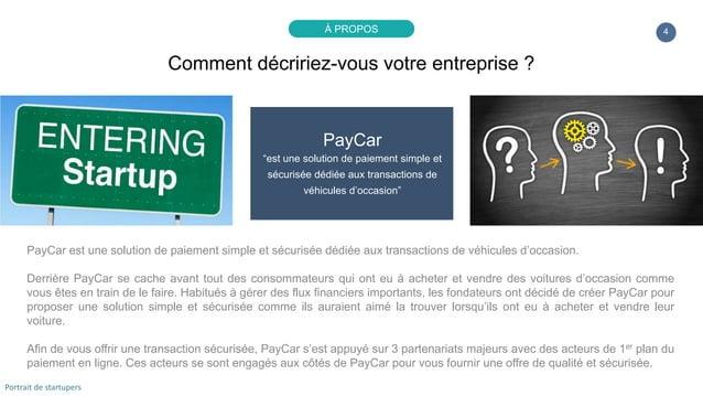 """4 PayCar """"est une solution de paiement simple et sécurisée dédiée aux transactions de véhicules d'occasion"""" PayCar est une..."""