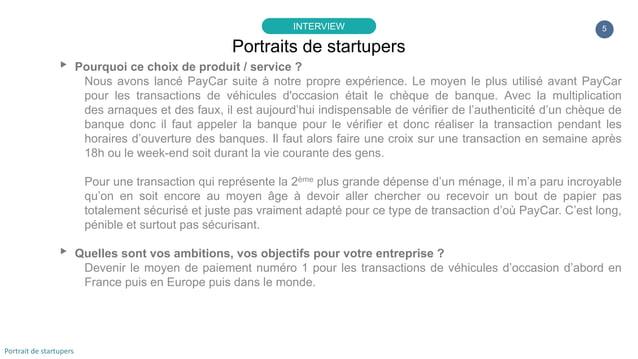 5 ▸ Pourquoi ce choix de produit / service ? Nous avons lancé PayCar suite à notre propre expérience. Le moyen le plus uti...