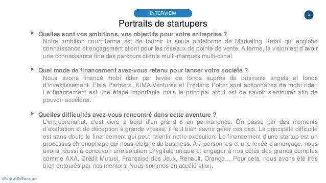 5 Portraits de startupers INTERVIEW #PortraitDeStartuper ▸ Quelles sont vos ambitions, vos objectifs pour votre entreprise...