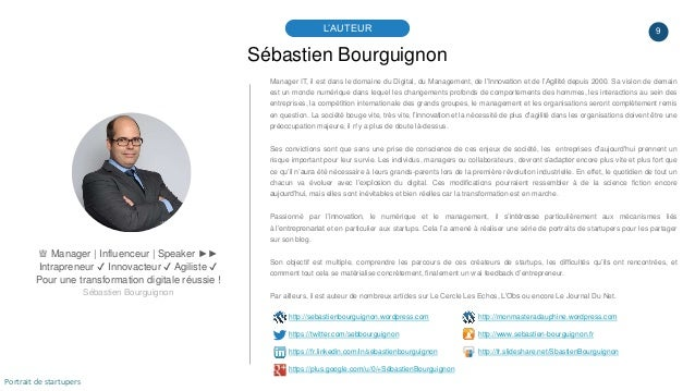9 Sébastien Bourguignon L'AUTEUR ♕ Manager | Influenceur | Speaker ►► Intrapreneur ✔ Innovacteur ✔ Agiliste ✔ Pour une tra...