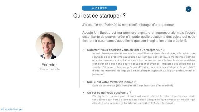 2À PROPOS #PortraitDeStartuper Qui est ce startuper ? Founder Christophe Cote J'ai soufflé en février 2016 ma première bou...