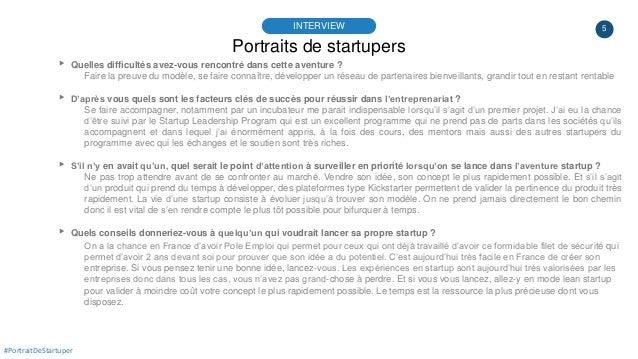 5 Portraits de startupers INTERVIEW #PortraitDeStartuper ▸ Quelles difficultés avez-vous rencontré dans cette aventure ? F...