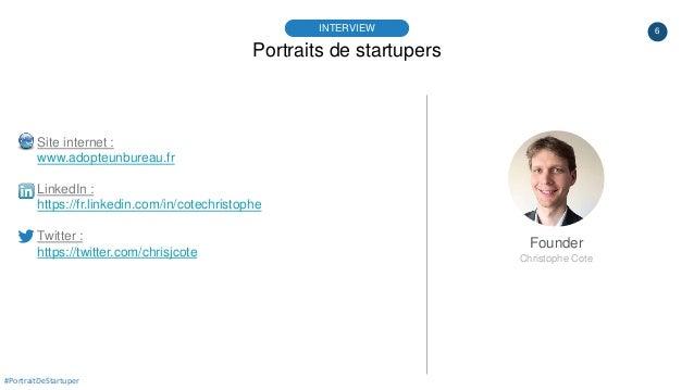 6 Portraits de startupers INTERVIEW Founder Christophe Cote #PortraitDeStartuper Site internet : www.adopteunbureau.fr Lin...