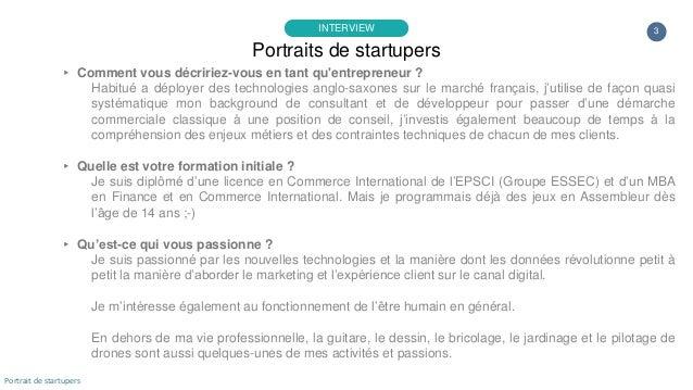 3 ▸ Comment vous décririez-vous en tant qu'entrepreneur ? Habitué a déployer des technologies anglo-saxones sur le marché ...