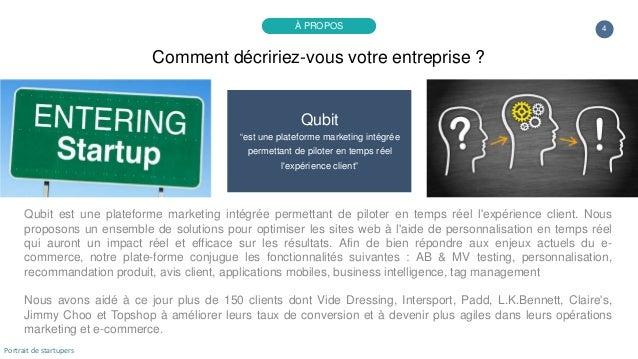 """4 Qubit """"est une plateforme marketing intégrée permettant de piloter en temps réel l'expérience client"""" Qubit est une plat..."""