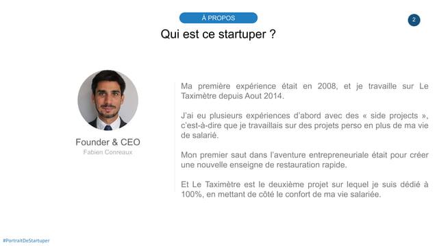 2À PROPOS #PortraitDeStartuper Qui est ce startuper ? Founder & CEO Fabien Conreaux Ma première expérience était en 2008, ...