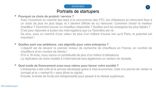 5 Portraits de startupers INTERVIEW #PortraitDeStartuper ▸ Pourquoi ce choix de produit / service ? Avec l'ouverture du ma...