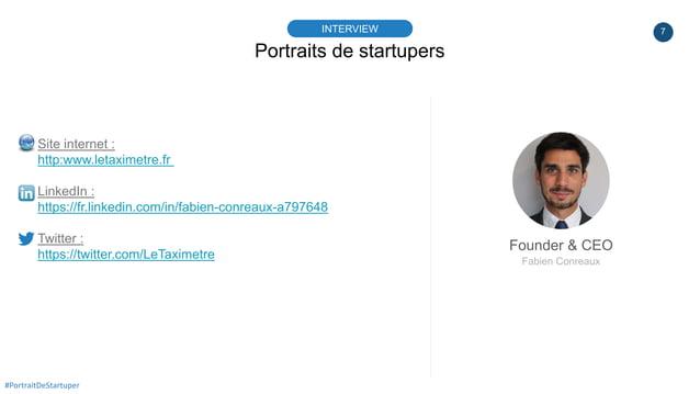 7 Portraits de startupers INTERVIEW Founder & CEO Fabien Conreaux #PortraitDeStartuper Site internet : http:www.letaximetr...