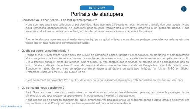 3 Portraits de startupers INTERVIEW ▸ Comment vous décririez-vous en tant qu'entrepreneur ? Nous sommes avant tout curieus...