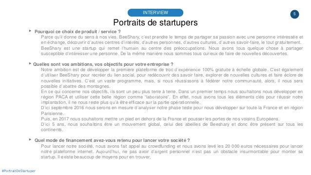 5 Portraits de startupers INTERVIEW ▸ Pourquoi ce choix de produit / service ? Parce qu'il donne du sens à nos vies. BeeSh...