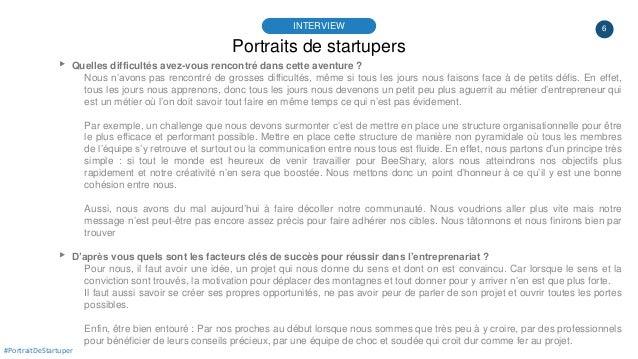 6 Portraits de startupers INTERVIEW #PortraitDeStartuper ▸ Quelles difficultés avez-vous rencontré dans cette aventure ? N...