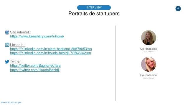 8 Site internet : https://www.beeshary.com/fr/home LinkedIn : https://fr.linkedin.com/in/clara-baglione-89879053/en https:...