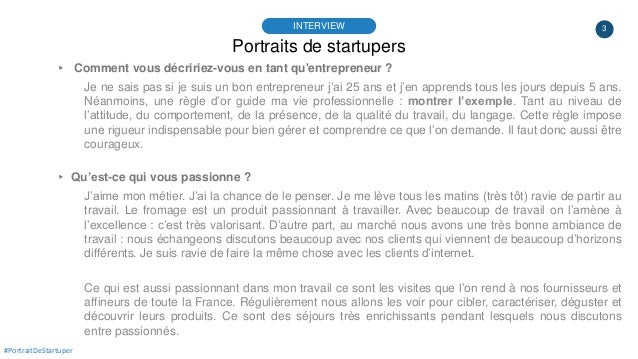 3 Portraits de startupers INTERVIEW #PortraitDeStartuper ▸ Comment vous décririez-vous en tant qu'entrepreneur ? Je ne sai...