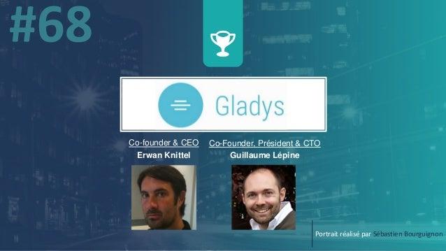 Co-Founder, Président & CTO Guillaume Lépine Portrait réalisé par Sébastien Bourguignon Co-founder & CEO Erwan Knittel
