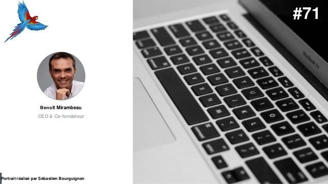 #PortraitDeStartuper par Sébastien Bourguignon Benoît Mirambeau CEO & Co-fondateur Portrait réalisé par Sébastien Bourgui...