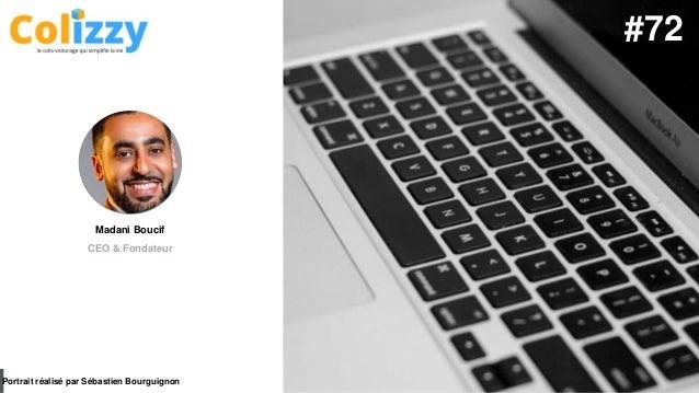 #PortraitDeStartuper par Sébastien Bourguignon Madani Boucif CEO & Fondateur Portrait réalisé par Sébastien Bourguignon #72