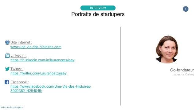 6 Site internet : www.une-vie-des-histoires.com LinkedIn : https://fr.linkedin.com/in/laurencecaisey Twitter : https://twi...