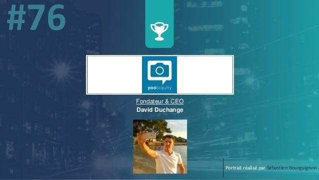 w Fondateur & CEO David Duchange Portrait réalisé par Sébastien Bourguignon