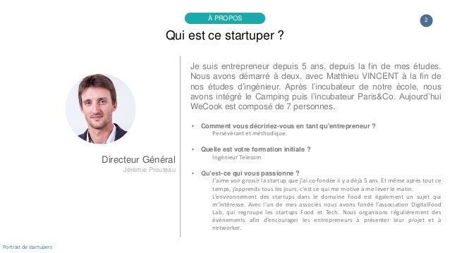 Je suis entrepreneur depuis 5 ans, depuis la fin de mes études. Nous avons démarré à deux, avec Matthieu VINCENT à la fin ...